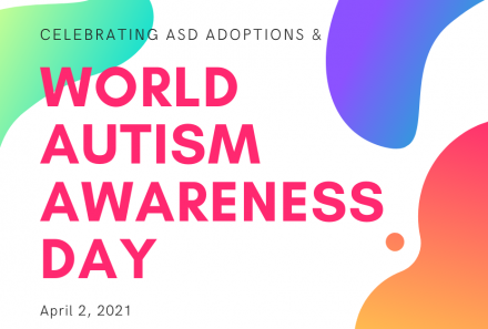 Celebrating ASD Adoptions & World Autism Awareness Day