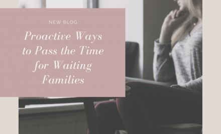 Proactive Ways to Pass the Time for Waiting Families