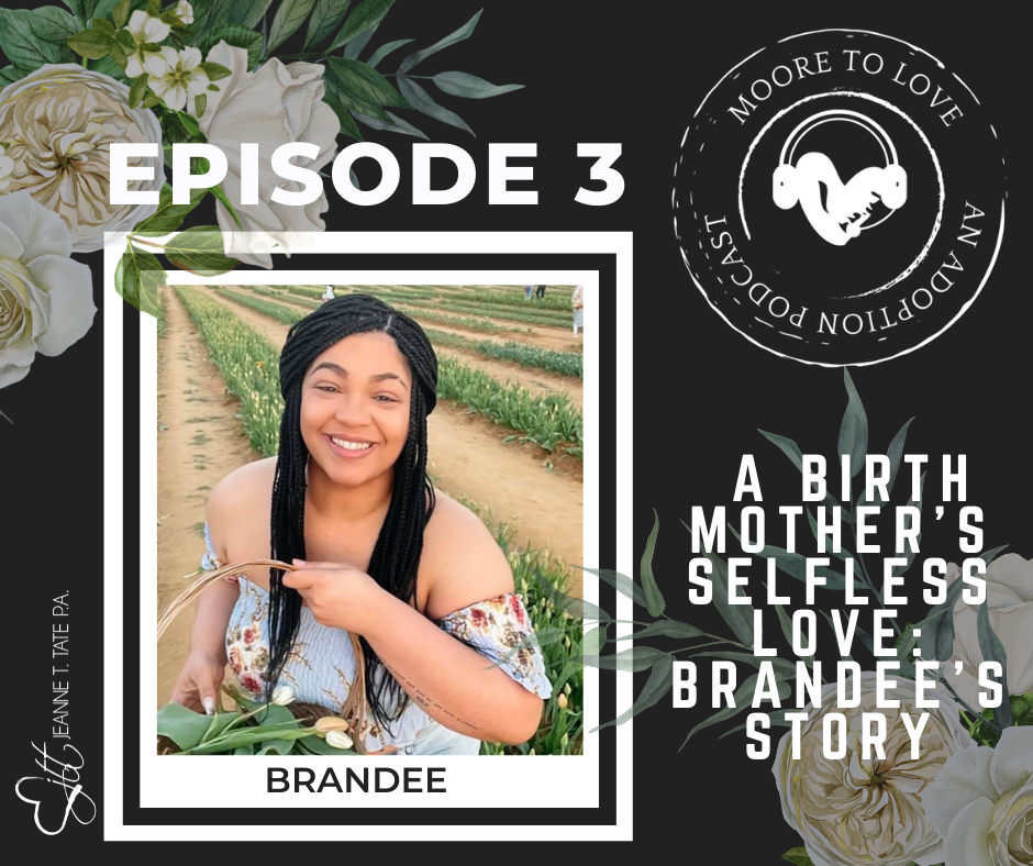 Moore to Love Podcast EP 3- A Birth Mother's Selfless Love: Brandee's Story