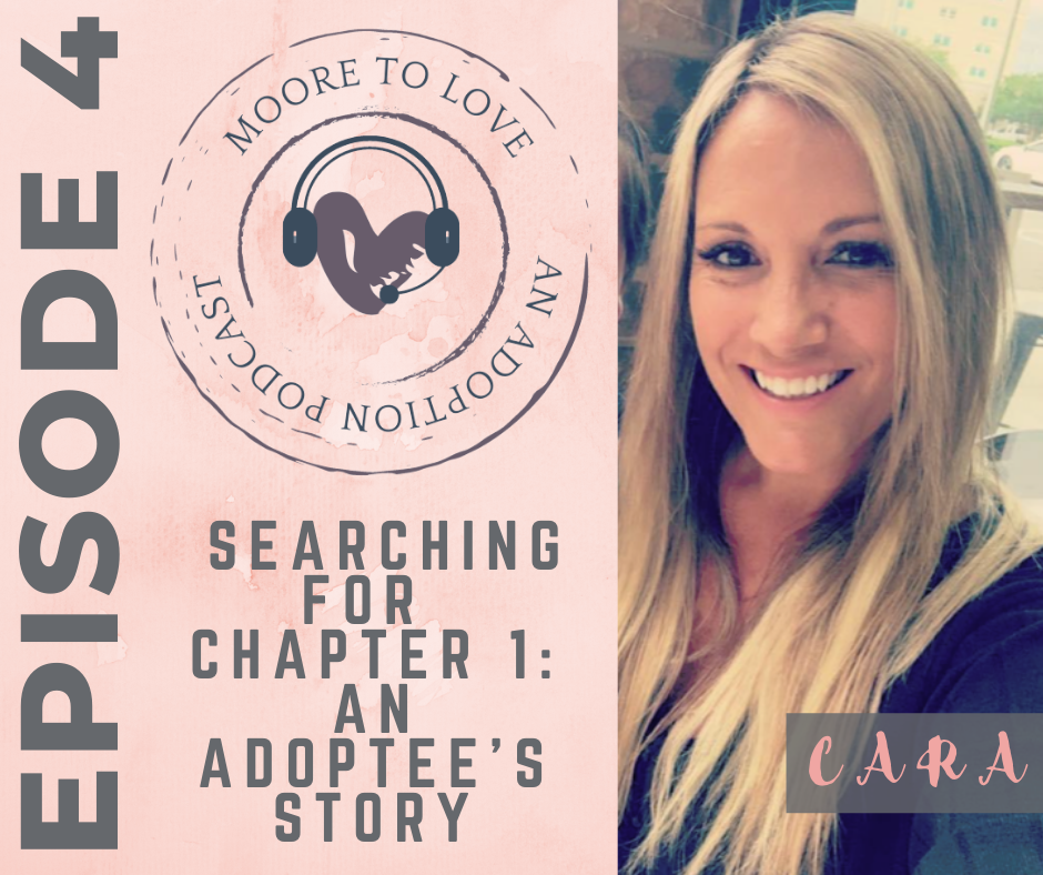Moore to Love Podcast EP 4- Searching for Chapter 1: An Adoptee's Story