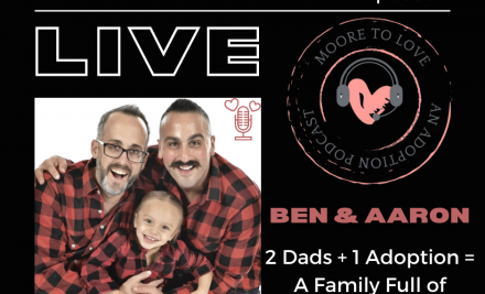 Moore to Love Episode Two: 2 dads + 1 Adoption= A Family Full of Pride